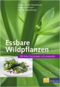 Essbare Wildpflanzen, 200 Arten bestimmen und verwenden, u.a. von Steffen Guido Fleischhauer