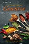 Die sinnliche Welt der Gewürze, Buch von Julia Gruber