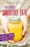 Die schnelle Smoothie-Diät von Silvia Bürkle