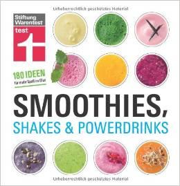 Smoothies, Shakes und Powerdrinks von Astrid Büscher