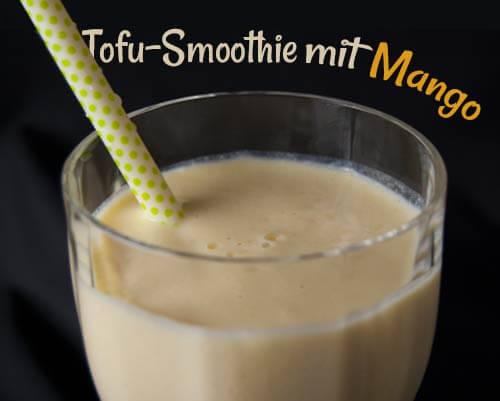 Tofu-Smoothie mit Mqango