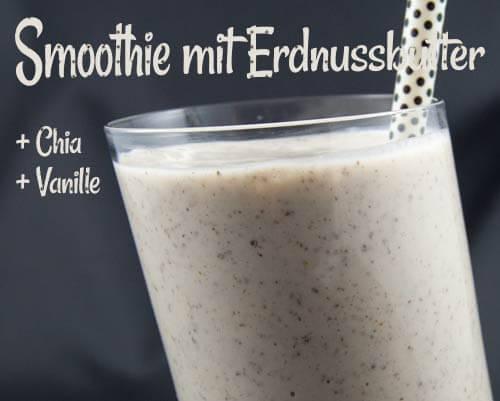 Smoothie mit Erdnussbutter, Chia und Vanille