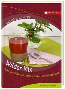 Wilder Mix - ein Buch über grüne Smoothies mit Wldkräutern