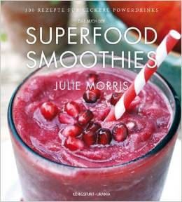 Superfood Smoothies von Julie Morris