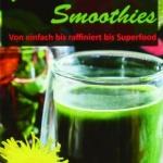 Grüne Smoothie - Rezept-Buch von Evelyne Laye